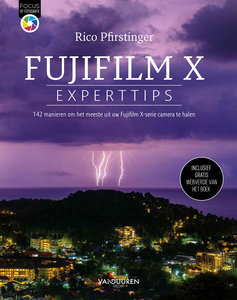 Fujifilm X Expert Tips door Rico Pfirstinger